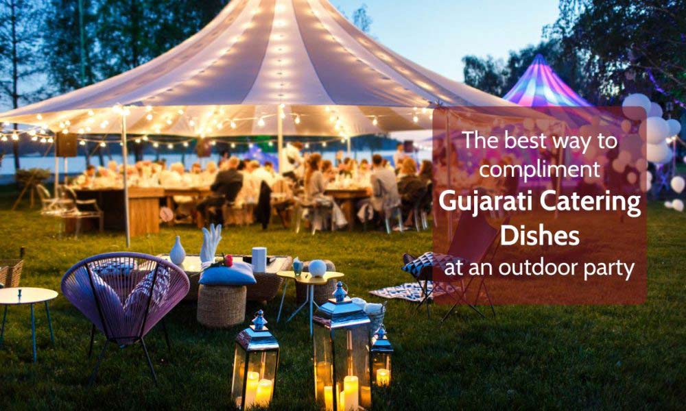 The-Best-way-to-compliment-Gujarati-Catering-Dishes-at-an-outdoor-Partys